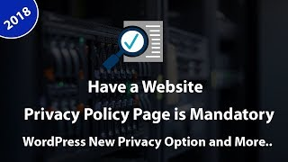 [You Need To See This] Have a Website ,Privacy Policy Page is Mandatory 2018