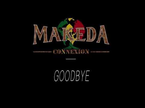 """Makeda connexion """"GOODBYE"""""""