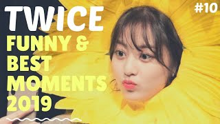 TWICE FUNNY & BEST MOMENTS 2019 | #10