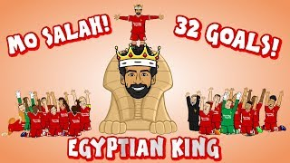 👑MO SALAH - EGYPTIAN KING👑 (All 32 Goals Mohamed Salah song)