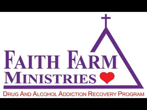 Faith Based Drug Rehabilitation - Faith Farm Ministries