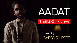 Aadat - Ninja | Acoustic cover by Saransh Peer | Sing Dil Se Unplugged | GoldBoy | Nirmaan