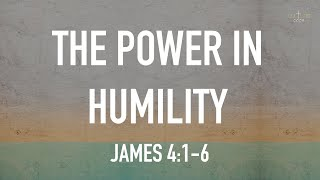 Kingdom House | The Power of Humility | May 16, 2021