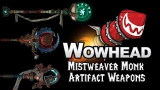 Mistweaver Monk Artifact Weapons - Sheilun, Staff of the Mists