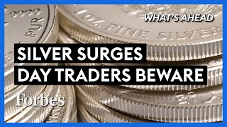 GameStop Day Traders Beware As Silver Prices Surge - Steve Forbes | What's Ahead | Forbes