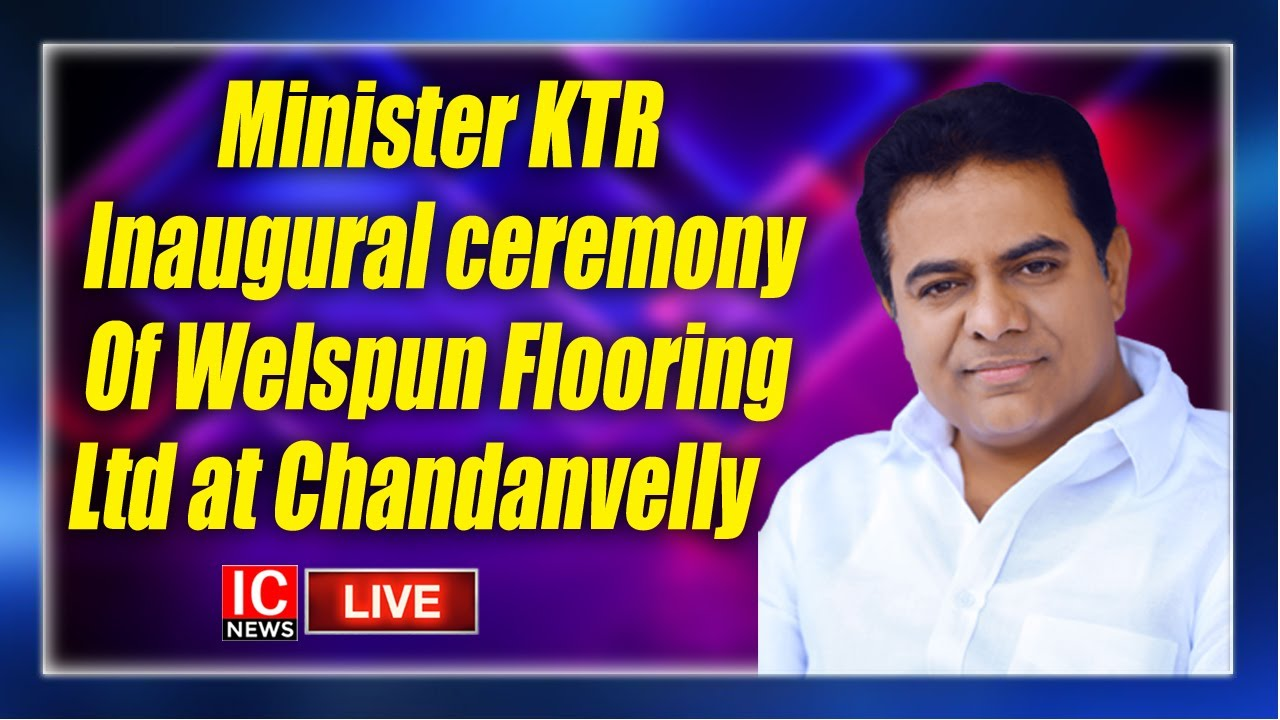 Minister Ktr Inaugural Ceremony Of Welspun Flooring Ltd At Chandanvelly Youtube