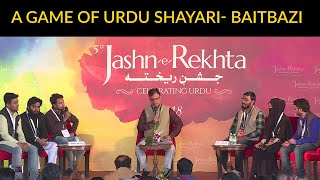 A Game Of Urdu Shayari : Baitbazi | 5th Jashn-e-Rekhta 2018