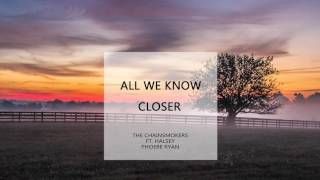 Mashup All We Know Closer The Chainsmokers Ft Halsey And Phoebe Ryan MP3