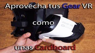 Utiliza las Gear VR como unas Cardboard