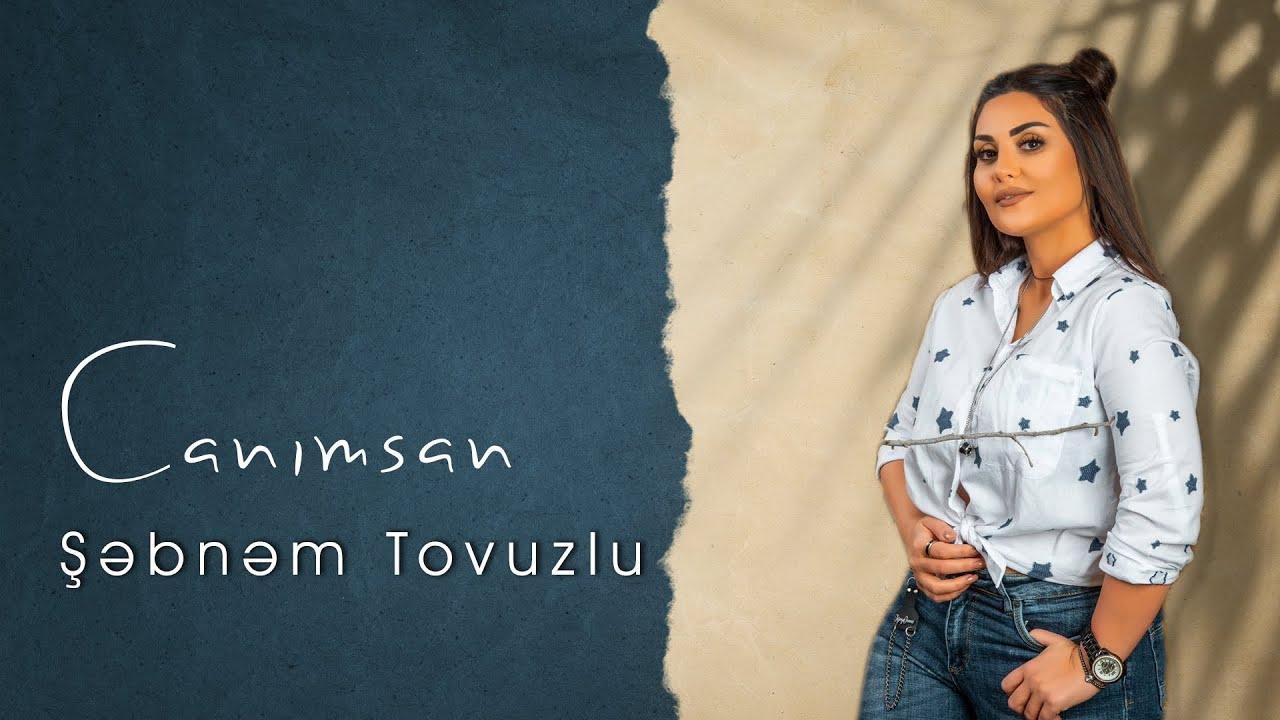 Şəbnəm Tovuzlu - Canimsan (Official Audio)