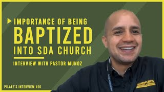 Baptism into the Seventh-day Adventist Church: Interview with Pastor Carlos Muñoz from Amazing Facts