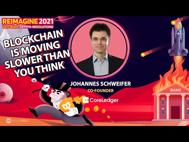 Johannes Schweifer - CoreLedger - Blockchain: moving slower than you think