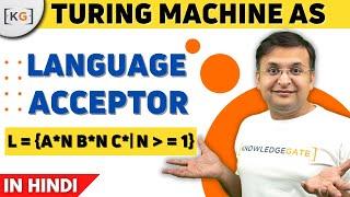Turing Machine for a^n b^n c^n in hindi | Turning machine as language acceptor | part-67