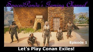 How do we play this?! - Conan Exiles - E1