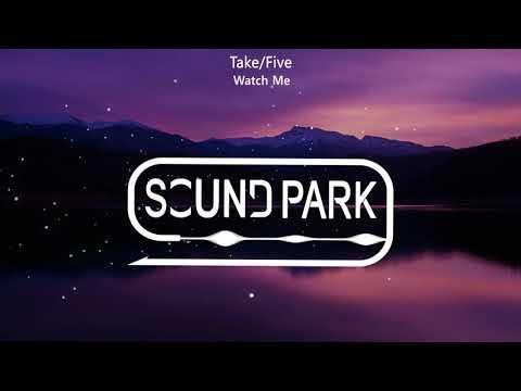 Take/Five - Watch Me