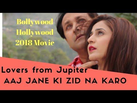 Song by Shreya Ghoshal:Aaj jane ki zid na karo in Bollywood 2018 Movie : Lovers from Jupiter
