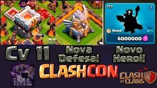 ClashCon - Cv11, Nova Defesa, Novo Herói - Minha opinião - Clash of Clans