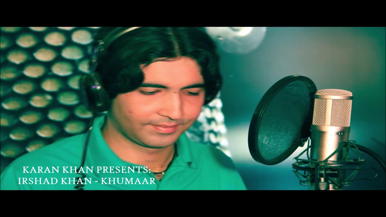 Karan Khan Presents: Irshad Khan - Khumaar (Official) Video