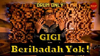 GIGI - Beribadah Yok ! | Drum Only by Rafid Adhi Pramana