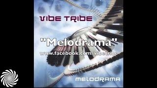 Vibe Tribe - Melodrama