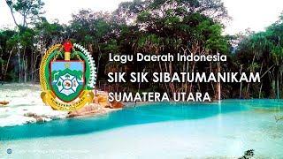 Sik Sik Sibatumanikam - Lagu Daerah Sumatera Utara (dengan Lirik)