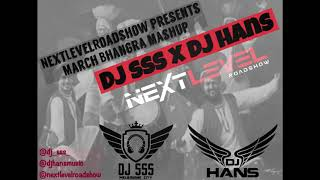 March Bhangra Mashup 2020 - DJ SSS x DJ Hans - NextLevel
