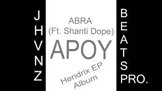 Apoy - Abra Ft. Shanti Dope