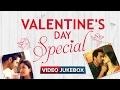 Valentine's Love Songs | Video Jukebox | Romantic Hindi Songs