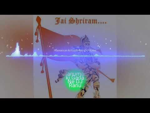 HANUMAN KI GADA NE DEKHO|| RMX DJ RANU( HANUMAN JAYANTI SPECIAL )||BY DJ AXAR JBP||