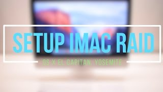 What is RAID? How To Setup Apple RAID Sytem iMac OS X El Capitan