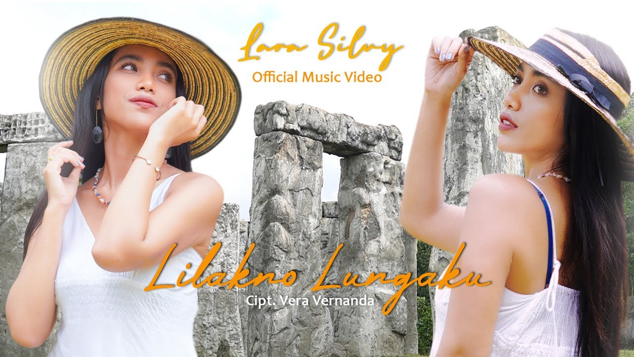 Download LARA SILVY - LILAKNO LUNGAKU (Official Music Video)