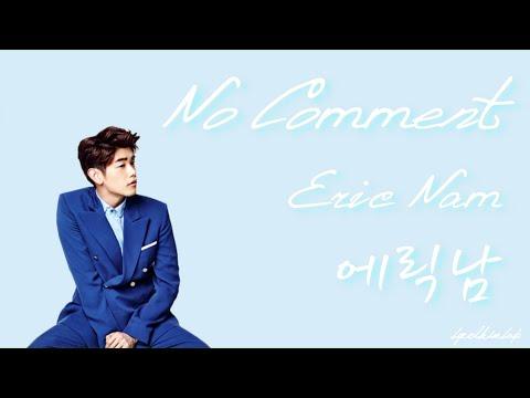 No Comment - Eric Nam (에릭남) [HAN/ROM/ENG LYRICS]