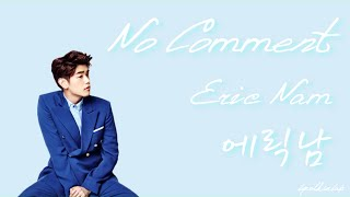No Comment - Eric Nam (에릭남) [HAN/ROM/ENG LYRICS] MP3
