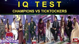 IQ Test | Game Show Aisay Chalay Ga Eid Special | TickTock Vs Champion