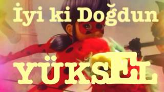 İyi ki Doğdun YÜKSEL :)  Komik Doğum günü Mesajı 1. VERSİYON ,DOĞUMGÜNÜ VİDEOSU Made in Turkey :) 🎂