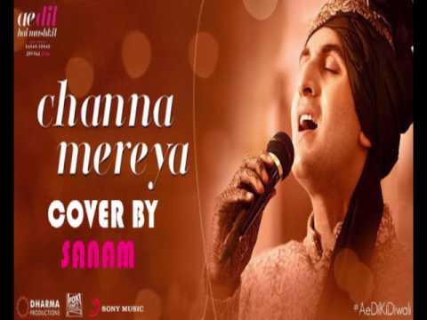 Channa Mereya Cover By Sanam | Ae Dil Hai Mushkil