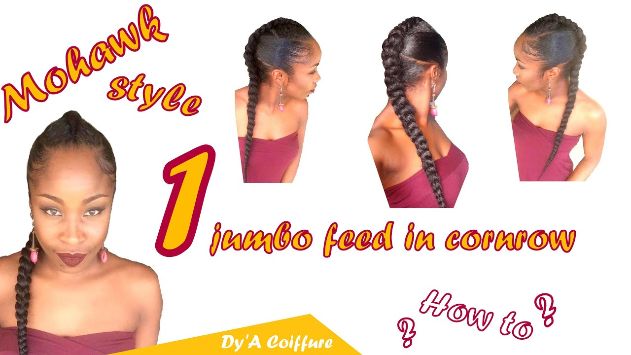 DIY ☆ One jumbo feed in cornrow for a mohawk style - By Dy\'A - YouTube