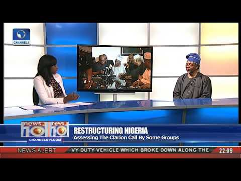 Restructuring Nigeria: Assessing The Clarion Call By Some Groups