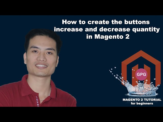 How to create the buttons increase and decrease quantity on the product detail page in Magento 2