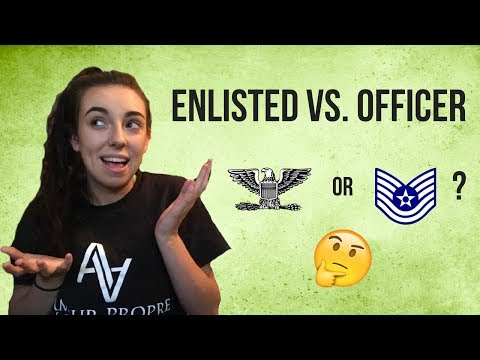 ENLISTED VS. OFFICER - WHICH IS BETTER?