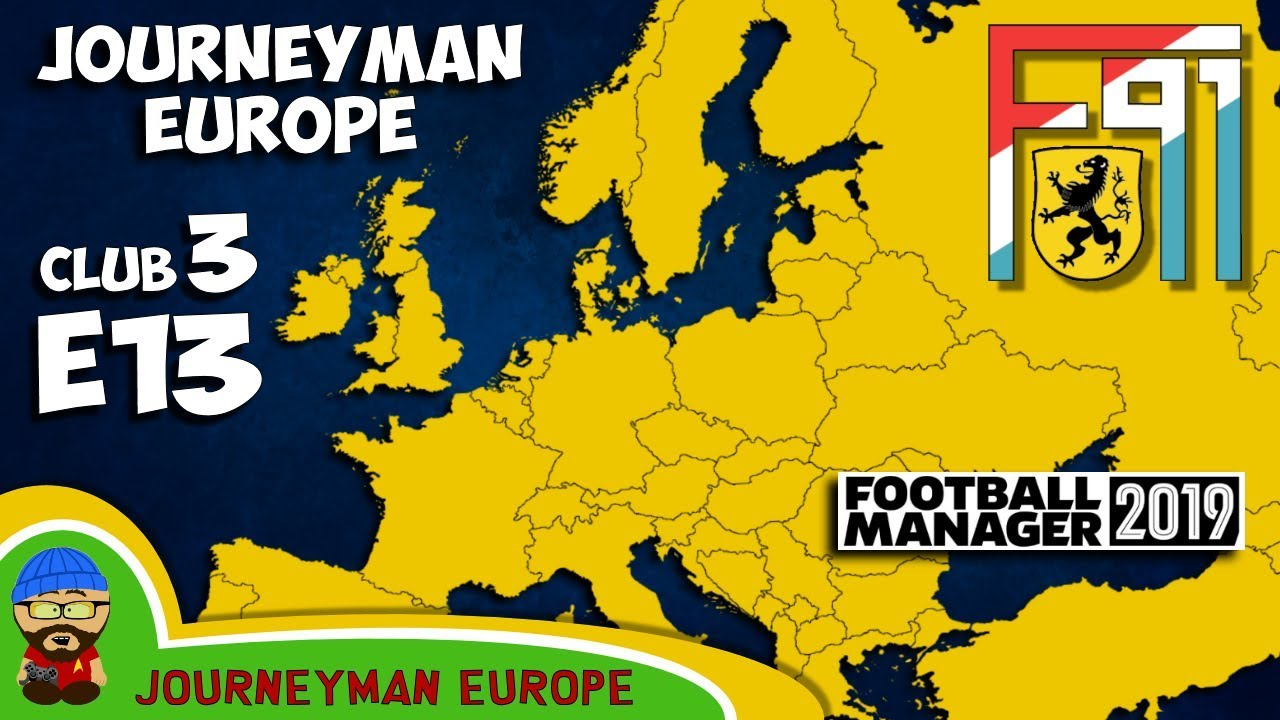 FM19 Journeyman - C3 EP13 - F91 Dudelange Luxembourg - A Football Manager  2019 Story