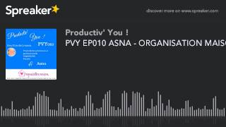 PVY EP010 ASNA - ORGANISATION MAISON (part 2 of 3)