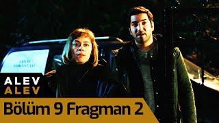 Alev Alev 9. Bölüm 2. Fragman