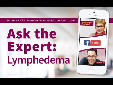 Ask the Expert: Lymphedema