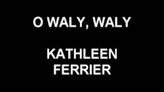 O Waly, Waly - Kathleen Ferrier