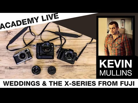 ACADEMY LIVE | Kevin Mullins - Weddings & The X-Series From Fuji