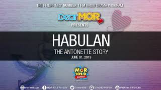 "Dear MOR: ""Habulan"" The Antonette Story 06-01-19"