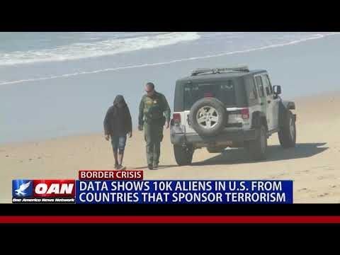 Data shows 10K aliens in U.S. from countries that sponsor terrorism