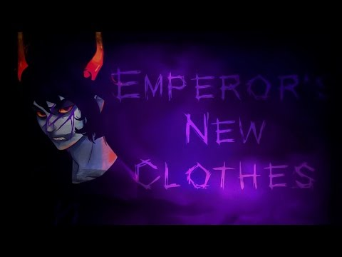 《Emperor's New Clothes》Gamzee Makara