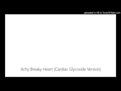 Achy Breaky Heart (Cardiac Glycoside Version)